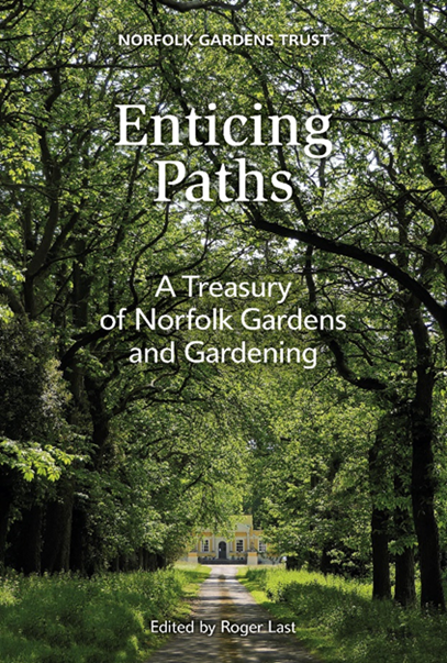 Enticing Paths – A Treasury of Norfolk Gardens and Gardening